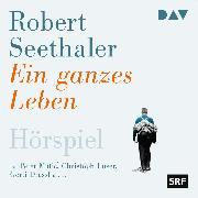 Cover-Bild zu Ein ganzes Leben (Audio Download) von Seethaler, Robert