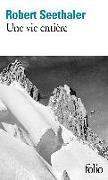 Cover-Bild zu Une vie entière von Seethaler, Robert