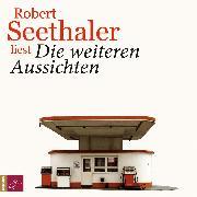 Cover-Bild zu Die weiteren Aussichten (Audio Download) von Seethaler, Robert