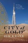 Cover-Bild zu City of Gold: Dubai and the Dream of Capitalism von Krane, Jim