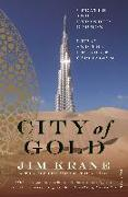 Cover-Bild zu City of Gold (Updated and Expanded Edition): Dubai and the Dream of Capitalism von Krane, Jim