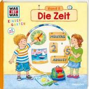 Cover-Bild zu WAS IST WAS Kindergarten, Band 8. Die Zeit von Weller-Essers, Andrea