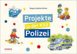 Cover-Bild zu Projekte in der Kita: Polizei von Bestle-Körfer, Regina