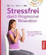 Cover-Bild zu Stressfrei durch Progressive Relaxation von Ohm, Dietmar