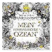 Cover-Bild zu Mein phantastischer Ozean von Basford, Johanna