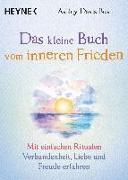 Cover-Bild zu Das kleine Buch vom inneren Frieden von Davis Bush, Ashley