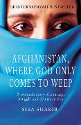 Cover-Bild zu Afghanistan, Where God Only Comes To Weep von Shakib, Siba