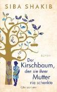 Cover-Bild zu Der Kirschbaum, den sie ihrer Mutter nie schenkte (eBook) von Shakib, Siba