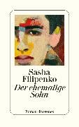 Cover-Bild zu Filipenko, Sasha: Der ehemalige Sohn (eBook)