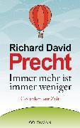 Cover-Bild zu Immer mehr ist immer weniger (eBook) von Precht, Richard David