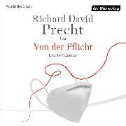 Cover-Bild zu Von der Pflicht (Audio Download) von Precht, Richard David