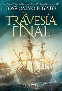 Cover-Bild zu Poyato, José Calvo: La travesía final (eBook)