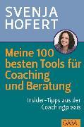 Cover-Bild zu Meine 100 besten Tools für Coaching und Beratung (eBook) von Hofert, Svenja