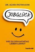 Cover-Bild zu Jobglück von Pothmann, Dr. Achim