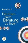 Cover-Bild zu Die Kunst, seine Berufung zu finden von Bock, Petra