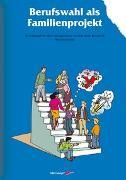 Cover-Bild zu Berufswahl als Familienprojekt von Schmid, Reinhard