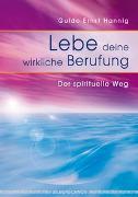 Cover-Bild zu Lebe deine wirkliche Berufung von Hannig, Guido E