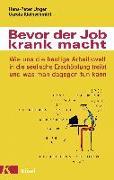 Cover-Bild zu Bevor der Job krank macht von Unger, Hans-Peter