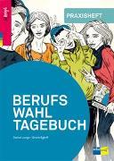 Cover-Bild zu Berufswahltagebuch. Praxisheft von Jungo, Daniel