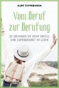 Cover-Bild zu Vom Beruf zur Berufung von Tepperwein, Kurt