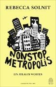 Cover-Bild zu Solnit, Rebecca: Nonstop Metropolis (eBook)