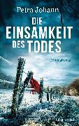 Cover-Bild zu Die Einsamkeit des Todes (eBook) von Johann, Petra