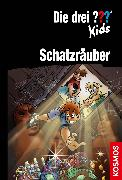Cover-Bild zu Die drei ??? Kids, Schatzräuber (drei Fragezeichen Kids) (eBook) von Pfeiffer, Boris