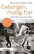 Cover-Bild zu Grolimund, Fabian: Geborgen, mutig, frei - Wie Kinder zu innerer Stärke finden