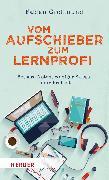 Cover-Bild zu Grolimund, Fabian: Vom Aufschieber zum Lernprofi (eBook)