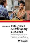 Cover-Bild zu Grolimund, Fabian: Erfolgreich selbstständig als Coach