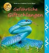Cover-Bild zu Gefährliche Giftschlangen von Fischer-Nagel, Heiderose