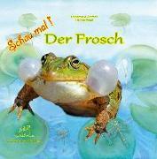 Cover-Bild zu Schau mal! Der Frosch von Fischer-Nagel, Andreas