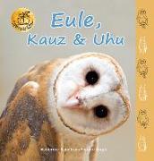 Cover-Bild zu Eule, Kauz & Uhu von Fischer-Nagel, Heiderose
