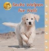 Cover-Bild zu Sechs Welpen für Nelli von Fischer-Nagel, Heiderose