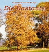 Cover-Bild zu Die Kastanie von Fischer-Nagel, Heiderose