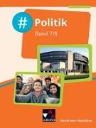 Cover-Bild zu #Politik Nordrhein-Westfalen 7/8 Schülerbuch von Hansen, Barbara
