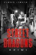 Cover-Bild zu Street Dragons (eBook) von Barkawitz, Martin
