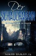 Cover-Bild zu Der Schauermann (eBook) von Barkawitz, Martin