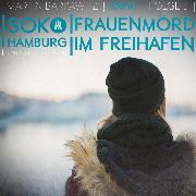Cover-Bild zu SoKo Hamburg - Ein Fall für Heike Stein, 5: Frauenmord im Freihafen (Ungekürzt) (Audio Download) von Barkawitz, Martin
