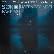 Cover-Bild zu Hafengesindel - SoKo Hamburg - Ein Fall für Heike Stein 18 (Ungekürzt) (Audio Download) von Barkawitz, Martin