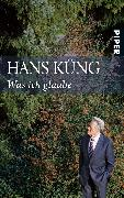Cover-Bild zu Was ich glaube von Küng, Hans