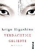 Cover-Bild zu Verdächtige Geliebte von Higashino, Keigo