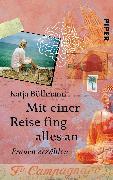 Cover-Bild zu Mit einer Reise fing alles an von Büllmann, Katja