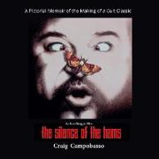Cover-Bild zu The Silence of the Hams: A Pictorial Memoir of the Making of a Cult Classic von Campobasso, Craig