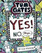 Cover-Bild zu Tom Gates 08: Tom Gates:Yes! No. (Maybe...) von Pichon, Liz