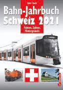 Cover-Bild zu Gohl, Ronald: Bahn-Jahrbuch Schweiz 2021