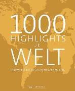 Cover-Bild zu 1000 Highlights Die Welt von Leue, Holger