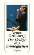 Cover-Bild zu Grünberg, Arnon: Der Heilige des Unmöglichen
