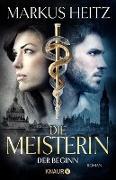 Cover-Bild zu Die Meisterin: Der Beginn (eBook) von Heitz, Markus