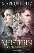 Cover-Bild zu Die Meisterin: Spiegel & Schatten (eBook) von Heitz, Markus